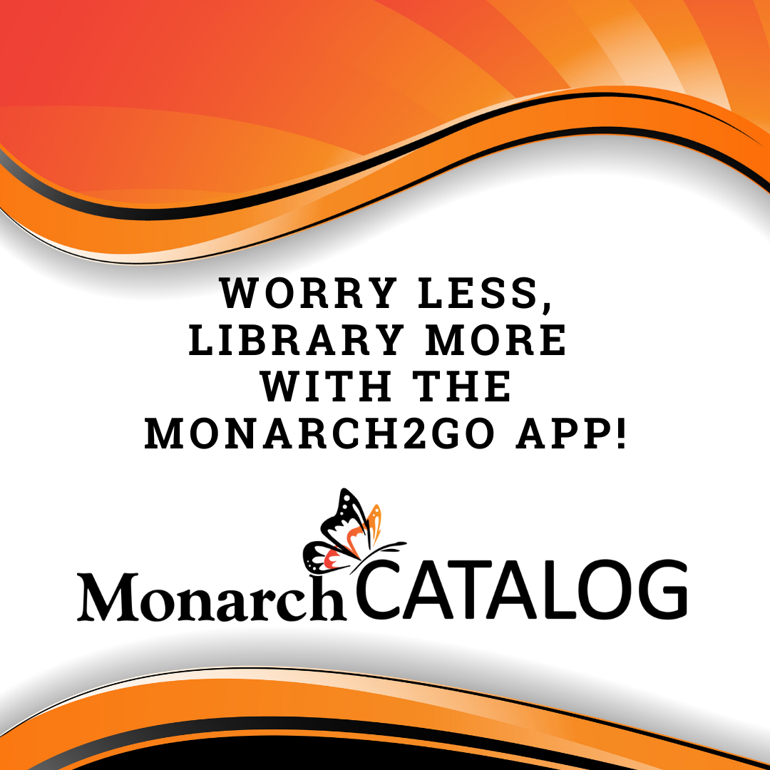 Worry Less, Library More with the Monarch2Go App