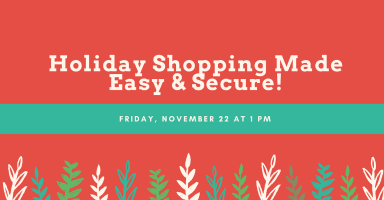 Holiday Shopping Made Easy & Secure visual