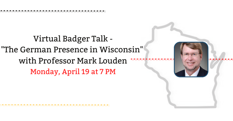 Virtual Talk: The German Presence in Wisconsin with Professor Mark Louden visual